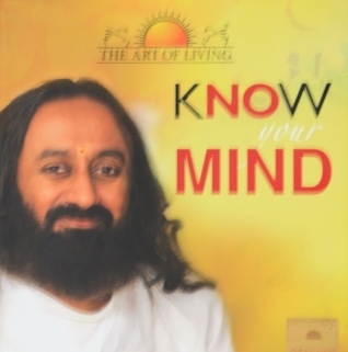 Know Your Mind Sri Sri Ravi Shankar