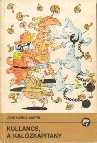 Kullancs, a kalózkapitány  by  Juan Muñoz Martín