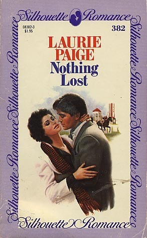 Nothing Lost (Silhouette Romances, No 382)  by  Laurie Paige