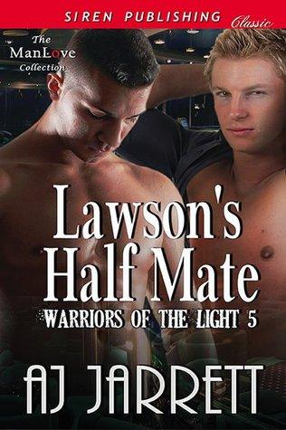 Lawsons Half Mate (Warriors of the Light #5)  by  A.J. Jarrett