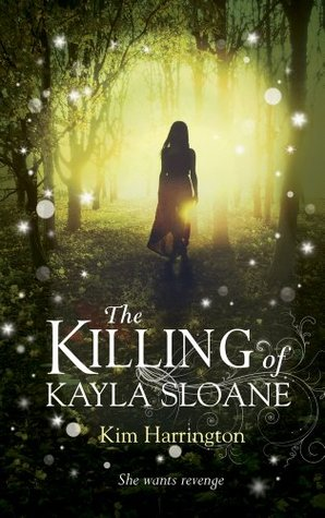 The Killing of Kayla Sloane  by  Kim Harrington