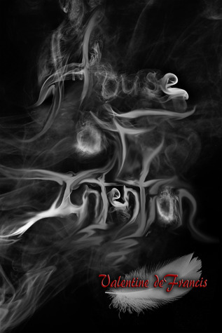 House of Intention  by  Valentine deFrancis
