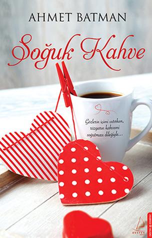 Soğuk Kahve  by  Ahmet Batman