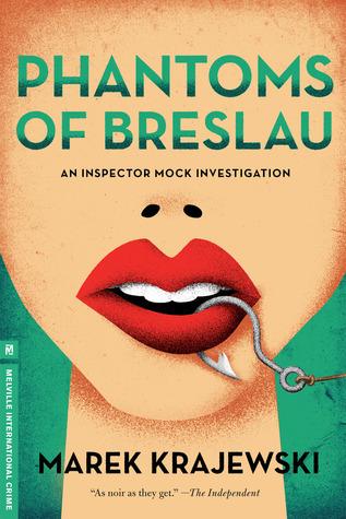 Phantoms of Breslau: An Eberhard Mock Investigation Marek Krajewski