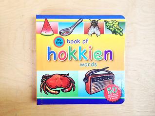 My First Book of Hokkien Words Kuan Eng, Koh