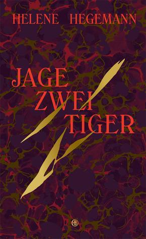 Jage zwei Tiger Helene Hegemann