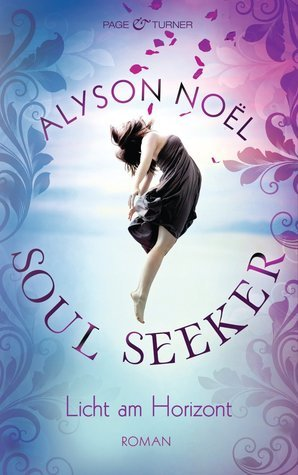 Licht am Horizont (The Soul Seekers, #4)  by  Alyson Noel