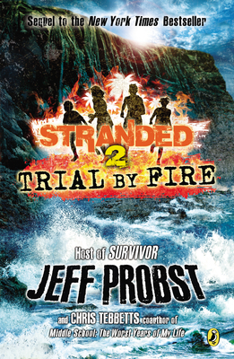 Trial By Fire (Stranded, #2) Jeff Probst