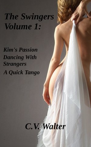 The Swingers: Volume 1  by  C.V. Walter
