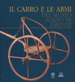 Il carro e le armi del Museo egizio di Firenze Maria Cristina Guidotti