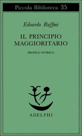 Il principio maggioritario. Profilo storico  by  Edoardo Ruffini