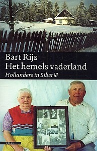 Het Hemels Vaderland, Hollanders in Siberie Bart Rijs