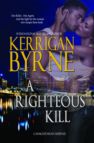 A Righteous Kill (The Shakespearean Suspense, #1) Kerrigan Byrne