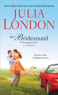 The Bridesmaid  by  Julia London