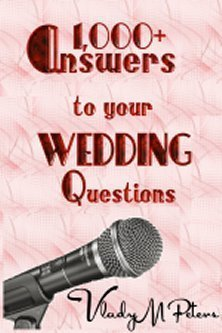 1,000+ Answers to Your Wedding Questions Vlady Peters