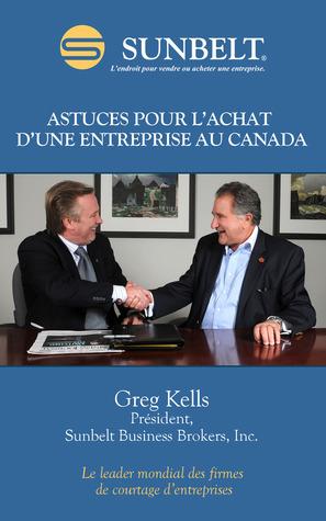Astuces pour lachat dune entreprise au Canada  by  Greg Kells