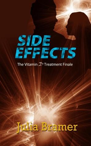 Side Effects (The Vitamin D Treatment, #2) Julia Bramer