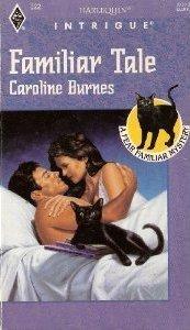Familiar Tale (Harlequin Intrigue, #322) Caroline Burnes