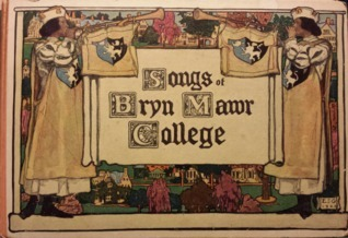 Songs of Bryn Mawr College Elizabeth Shippen Green