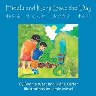 Hideki and Kenji Save the Day  by  Bonnie West