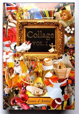 Collage Volume I Jamie dAntioc