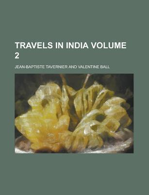 Travels in India Volume 1  by  Jean-Baptiste Tavernier