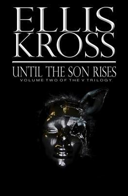 Until the Son Rises Ellis Kross