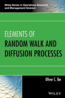 Elements of Random Walk and Diffusion Processes  by  Oliver C. Ibe