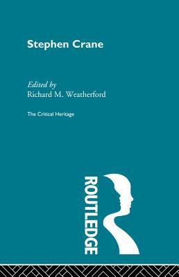 Stephen Crane Richard M Weatherford