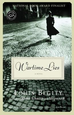 Wartime Lies: A Novel Louis Begley