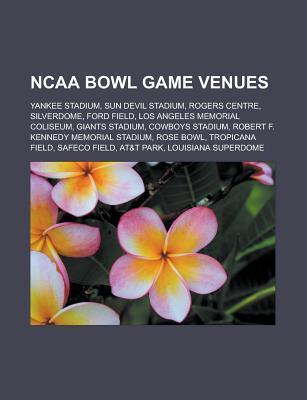 NCAA Bowl Game Venues: Yankee Stadium, Sun Devil Stadium, Rogers Centre, Silverdome, Ford Field, Los Angeles Memorial Coliseum, Giants Stadiu Source Wikipedia