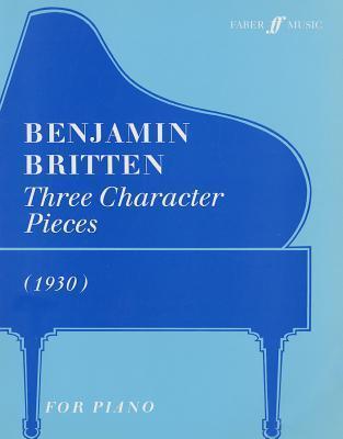 Three Character Pieces (1930) Benjamin Britten