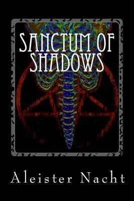 Sanctum of Shadows: The Satanist  by  Aleister Nacht