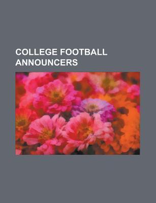 College Football Announcers: Ronald Reagan, Terry Bradshaw, Chick Hearn, Bill Walsh, Jack Buck, Bob Costas, Eddie George, Lou Holtz Source Wikipedia