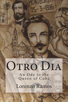 Otro Dia: An Ode to the Queen of Cuba Lorenzo Ramos
