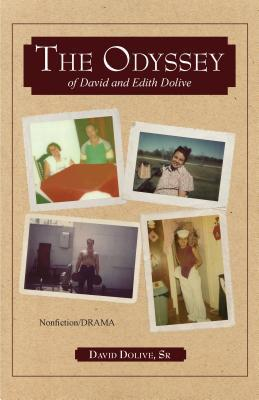 The Odyssey: Of David and Edith Dolive  by  David Dolive Sr.