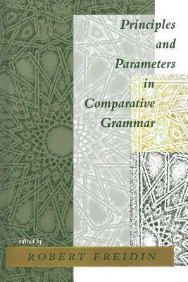 Principles and Parameters in Comparative Grammar  by  Robert Freidin