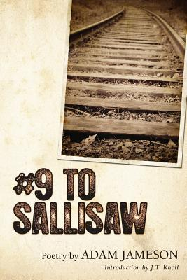# 9 to Sallisaw  by  Adam Jameson