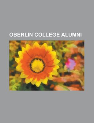 Oberlin College Alumni: Thornton Wilder, William Goldman, Willard Van Orman Quine, Robert Andrews Millikan, Sinclair Lewis  by  Source Wikipedia