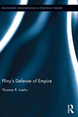 Pliny S Defense of Empire Thomas R. Laehn