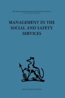 Management in the Social and Safety Services  by  Norman C Hunt
