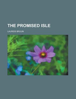 The Promised Isle  by  Laurids Bruun