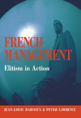 French Management: Elitism in Action Jean-Louis Barsoux