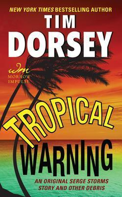 Tropical Warning: An Original Serge Storms Story and Other Debris  by  Tim Dorsey