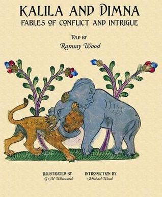 Fables of Conflict and Intrigue (Kalila and Dimna #2) Ramsay Wood