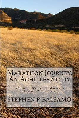Marathon Journey, an Achilles Story  by  Stephen F Balsamo