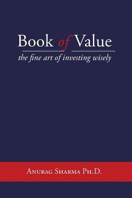 Book of Value: The Fine Art of Investing Wisely  by  Anurag Sharma