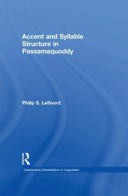 Accent & Syllable Structure in Passamaquoddy  by  Philip S Lesourd