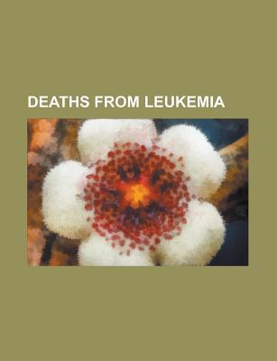 Deaths from Leukemia: Marie Curie, B. F. Skinner, Spiro Agnew, B La Bart K, Carl Barks, IR Ne Joliot-Curie, Steve Goodman, Sonja Henie Source Wikipedia
