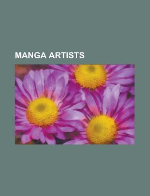 Manga Artists: Hayao Miyazaki, Naoko Takeuchi, Masamune Shirow, Katsuhiro Otomo, Kia Asamiya, Akira Toriyama, Rumiko Takahashi, Yukit Source Wikipedia